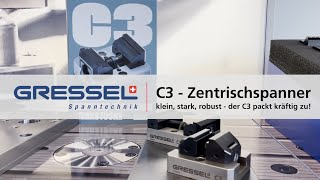 GRESSEL C3 – Zentrischspanner: klein, stark, robust – der C3 packt kräftig zu!