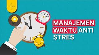 Buat Lo yang Stres Karena Manajemen Waktu (Cara Manajemen Waktu Anti Stres)