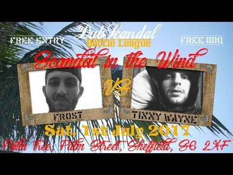 FROST VS TINNY WAYNE | DubScandal Rap Battle