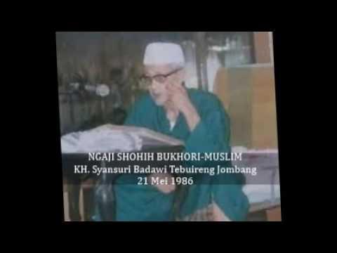KH.  Syansuri Badawi Murid KH. Hasyim Asy'ari Tebuireng, Ngaji Shohih Bukhori-Muslim