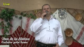 Dan de la Slatina-Calator prin lume(LIVE 2014)