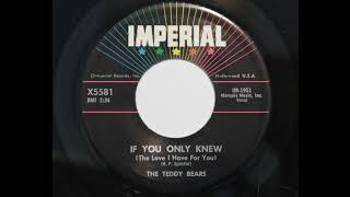The Teddy Bears - If You Only Knew (The Love I Have For You) (Imperial 5581)