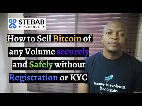 How to Sell bitcoins of any volume Instantly without Registration or KYC | Stebab xchange Review