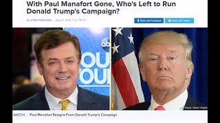 With Paul Manafort Gone, Who's Left to Run Donald Trump's Campaign?