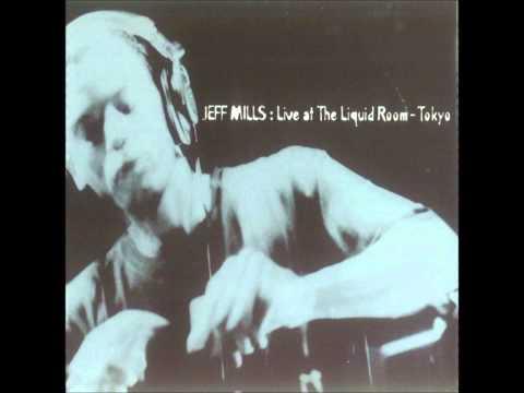 Segment 1(Complete) - Jeff Mills / Live In The Liquid Rooms, Tokyo