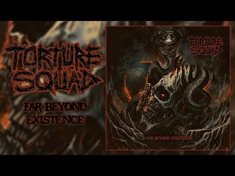 TORTURE SQUAD - Far Beyond Existence (Full Album-2017)