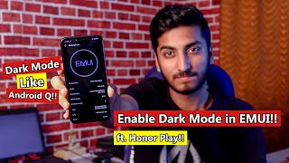 How to Enable Dark Mode in EMUI - ft. Honor Play!!