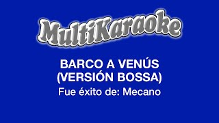 Barco A Venus (Versión Bossa) - Multikaraoke