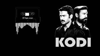 Kodi bgm | dhanush bgm music