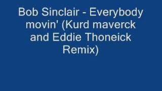 Bob Sinclar - Everybody movin (Kurd Maverick & Eddie Thoneic