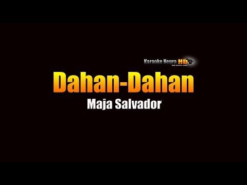 Dahan  Dahan - Majah Salvador (KARAOKE)