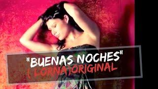 Buenas Noches (Lorna) versión original