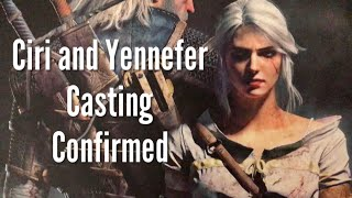 Yennefer and Ciri Casting CONFIRMED