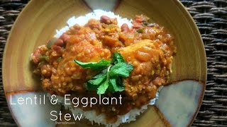 In Our Kitchen: Lentils & Eggplant Stew