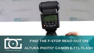 TUTORIAL | How To Find The F-Stop Read-Out On My Altura Photo CANON E-TTL Flash
