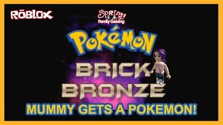 SFG - Roblox - Pokemon Brick Bronze - Mummy gets a Pokemon!
