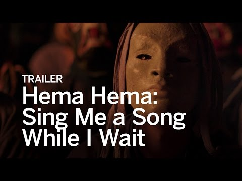 HEMA HEMA: SING ME A SONG WHILE I WAIT Trailer | Festival 2016