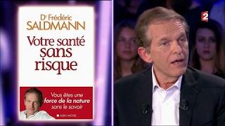 Frédéric Saldmann - On n'est pas couché 22 avril 2017 #ONPC