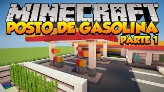 Minecraft: Construindo um Posto de Gasolina (Parte 1)