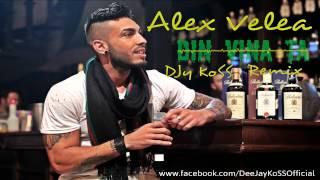 Alex Velea - Din Vina Ta (DJy KoSS Remix)