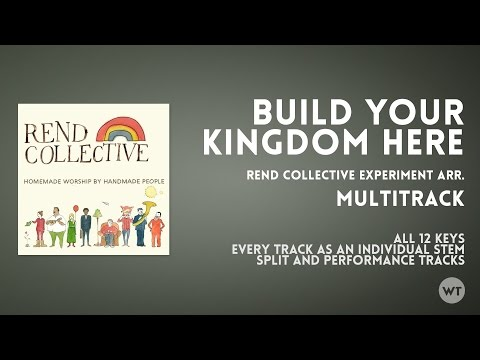 Build Your Kingdom Here - Multitrack - Rend Collective Experiment arr