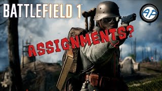 Battlefield 1: Where Are Assignments?