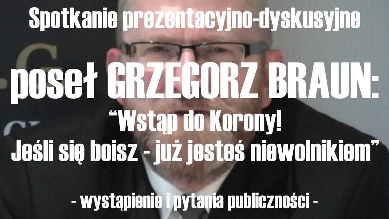 """Grzegorz Braun: """"Jeśli się boisz, już jesteś niewolnikiem!"""""""