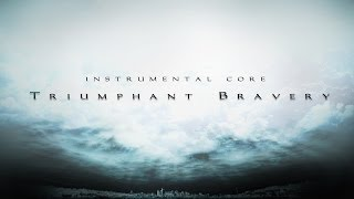 Triumphant Bravery