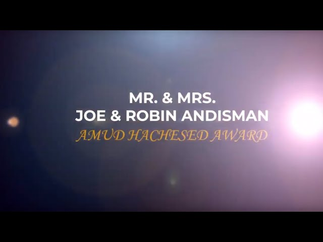 Mr. and Mrs. Joe and Robin Andisman Amud Hachesed Award