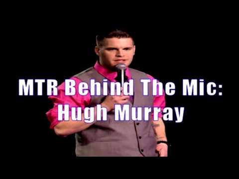 MTR Behind The Mic: Hugh Murray (Audio)