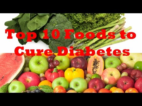 Top 10 Foods That Cure Diabetes.
