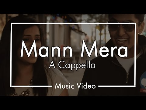 Mann Mera - Tle No. 21 - Cover by Chai-Town A Cappella