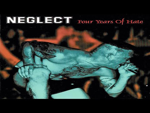 Neglect - Four Years Of Hate (FULL ALBUM)
