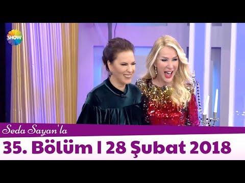 Seda Sayan'la 35. Bölüm | 28 Şubat 2018