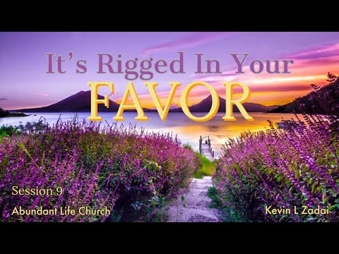 it-is-all-rigged-in-your-favor!!!-session-9-@-abundant-life-church