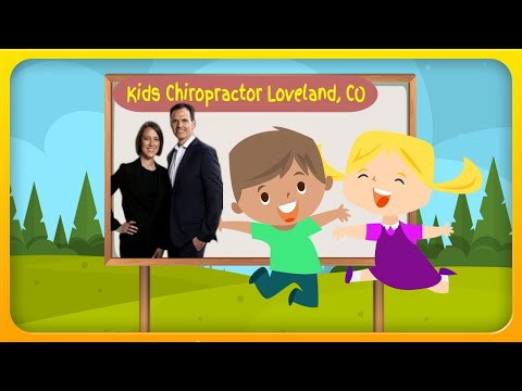 Kids Chiropractor in Loveland, CO / Need a Chiropractic Office for Your Kid?