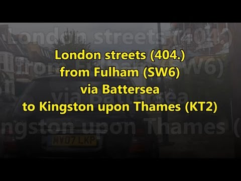London streets (404.) - Fulham (SW6) - Battersea - Kingston upon Thames (KT2)