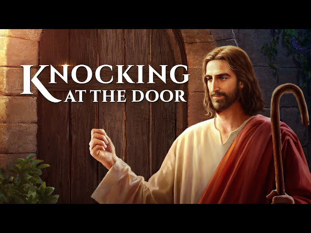 "Christian Movie | ""Knocking at the Door"" 
