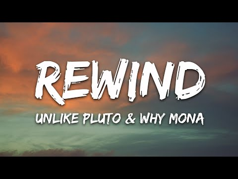 Unlike Pluto Why Mona - Rewind
