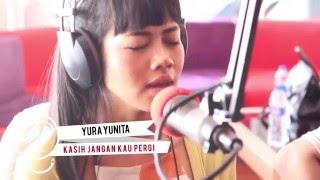 Yura Yunita - Kasih Jangan Kau Pergi ( Versi Akustik Live On Air )