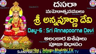 Devi Navarathrulu   Day-6 Sri Annapurna Devi Alankaram   దేవి నవరాత్రులు  Dasara Festivel