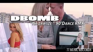 D-Bomb - Na zawsze (90's Dance Remix)