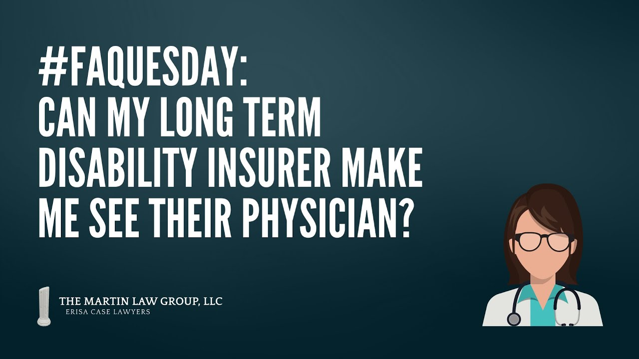 FAQuesday: Can my LTD insurer make me see their physician for an IME?