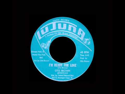 Otis Brown - I'm Ready For Love