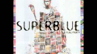 Blow Something - Superblue