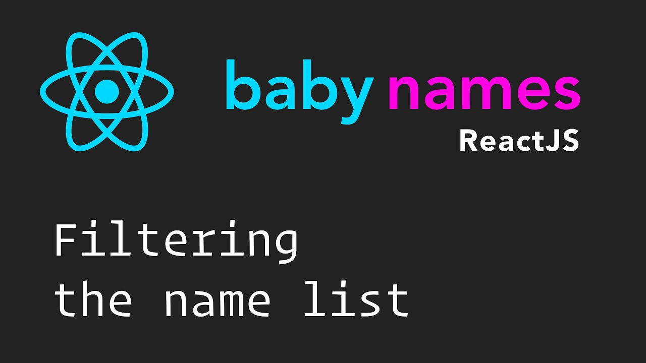 ReactJS Beginner Series: #10 - Filtering the Names List