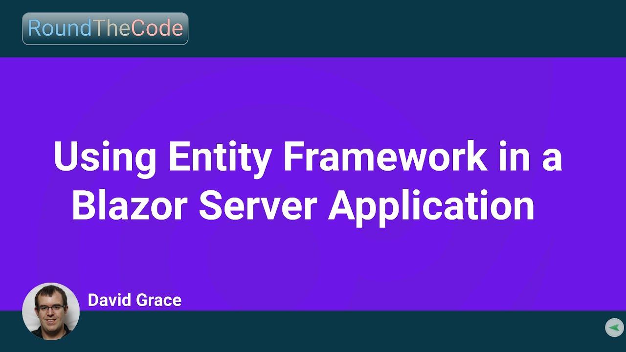 Using Entity Framework in a Blazor Server Application