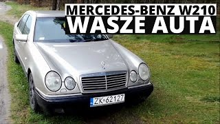 Mercedes W210 - Wasze auta - Test #55 - Łukasz