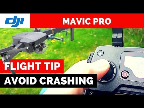 How to avoid CRASHING your Mavic Pro -  Important for new Pilots