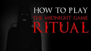 How to play: The Midnight Game - Ritual
